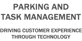Parking and Task Management Driving Customer Experience Through Technology